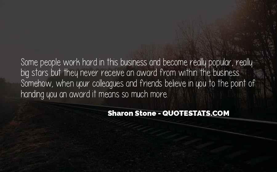Quotes About Work And Friends #431296