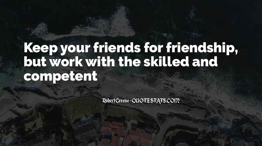 Quotes About Work And Friends #431564