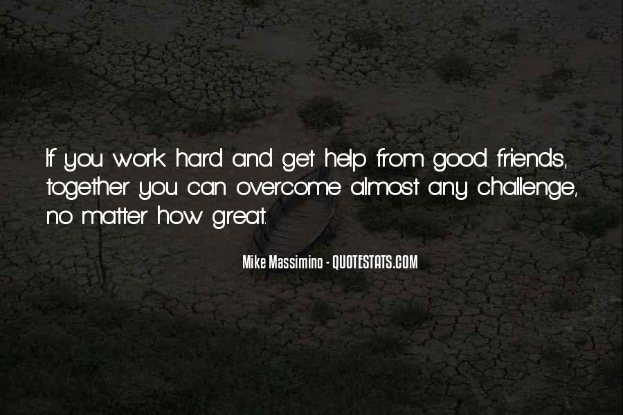 Quotes About Work And Friends #433428