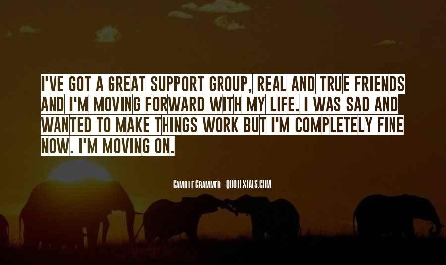 Quotes About Work And Friends #452196
