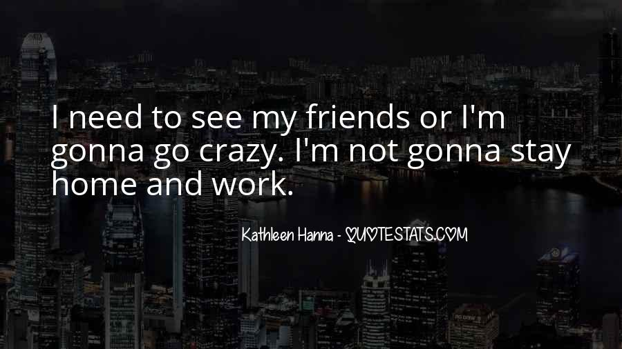 Quotes About Work And Friends #93710