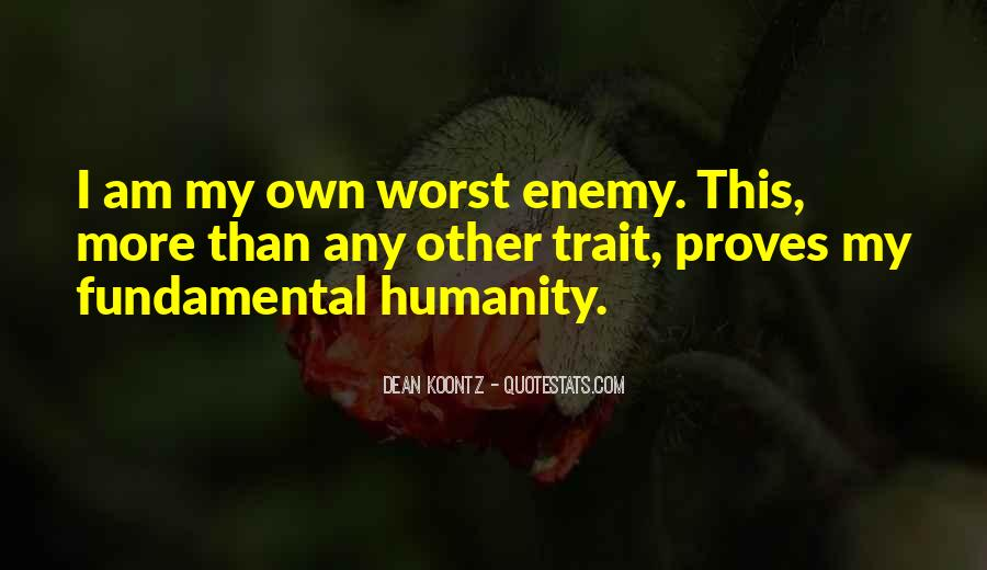 Quotes About My Own Worst Enemy #1103084