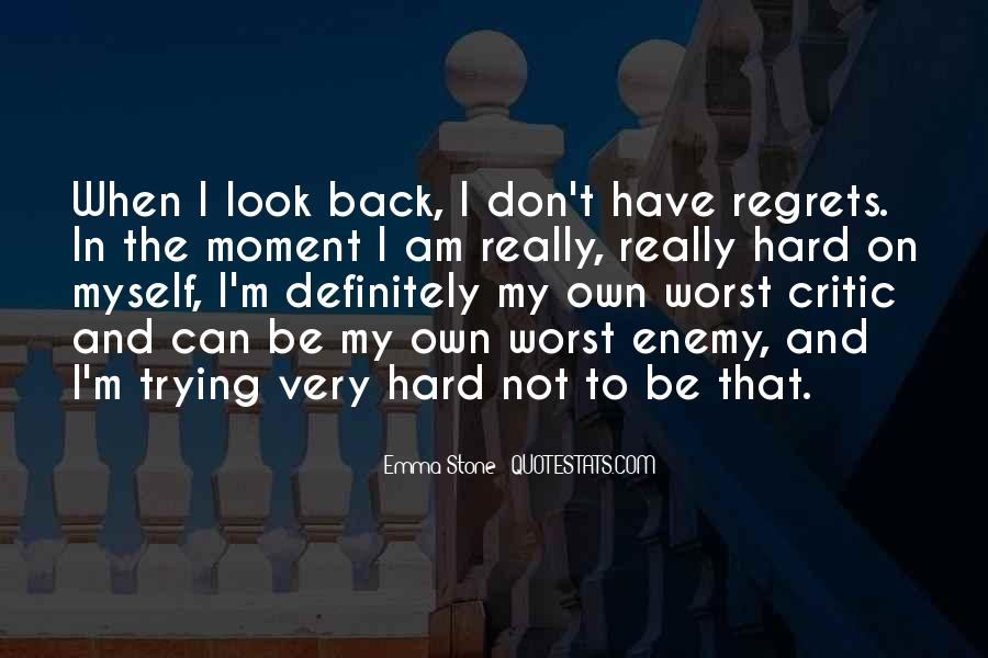 Quotes About My Own Worst Enemy #1231047