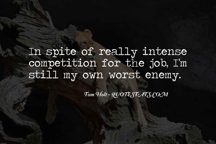 Quotes About My Own Worst Enemy #1273511