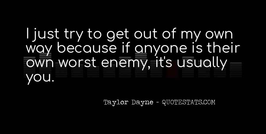 Quotes About My Own Worst Enemy #1671049