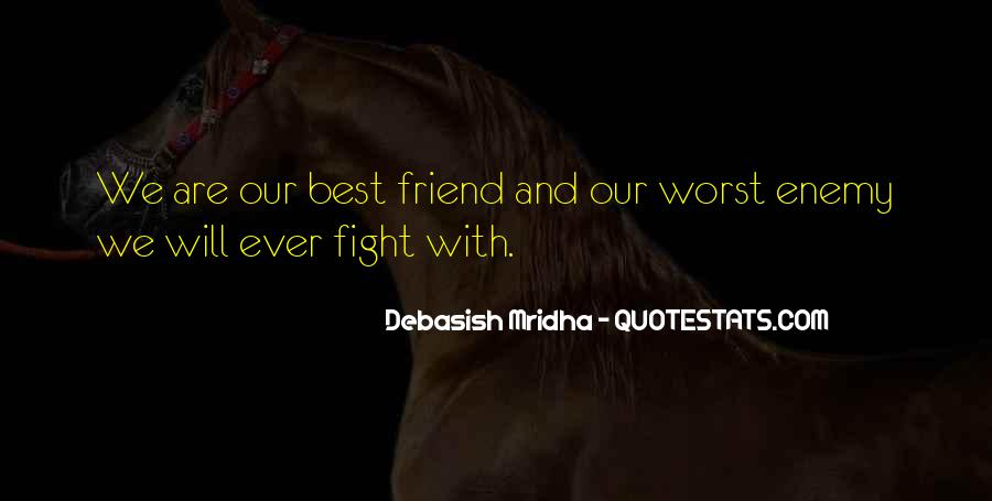 Quotes About My Own Worst Enemy #193608