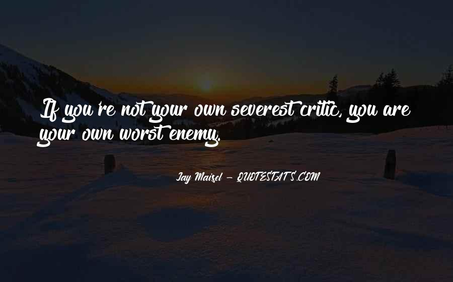Quotes About My Own Worst Enemy #210673