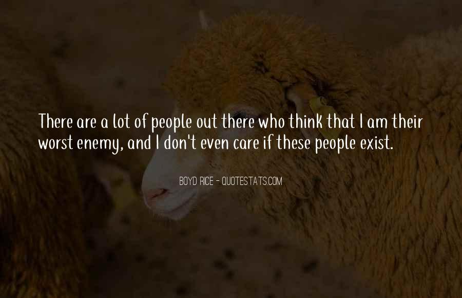 Quotes About My Own Worst Enemy #318309