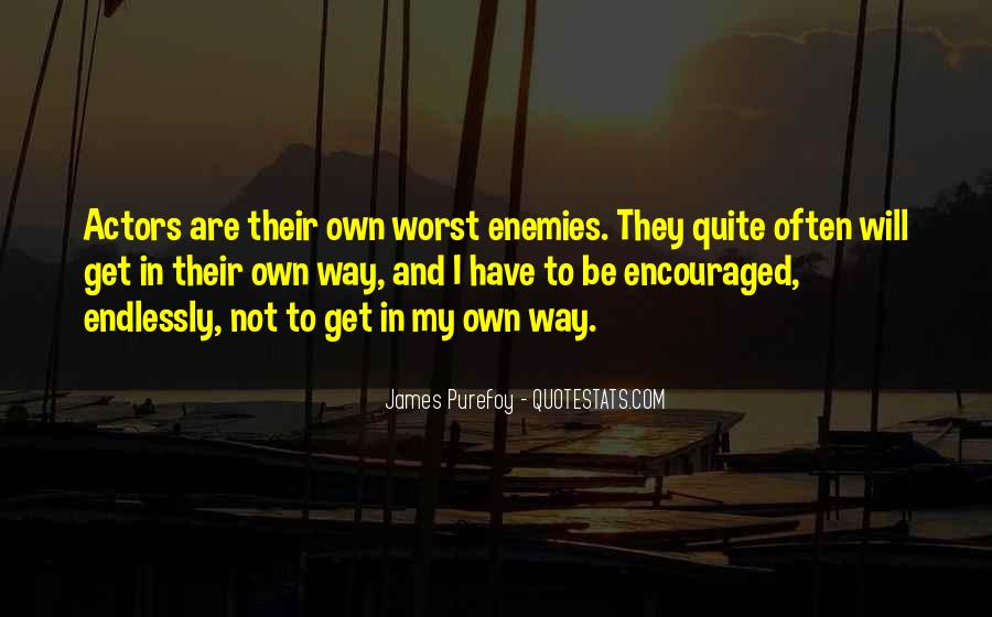Quotes About My Own Worst Enemy #326768