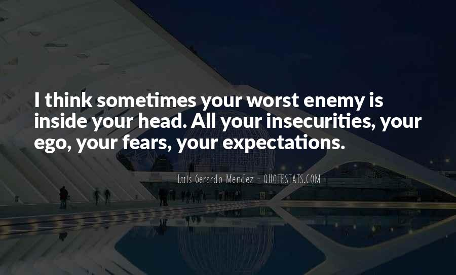 Quotes About My Own Worst Enemy #338541