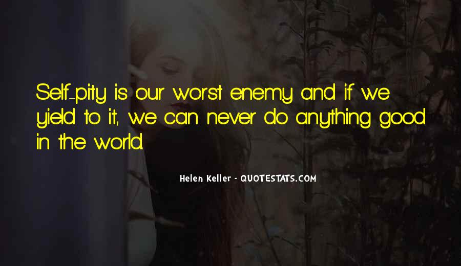 Quotes About My Own Worst Enemy #351954