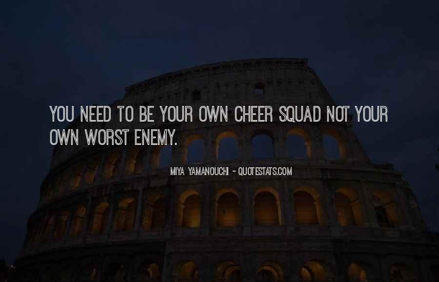 Quotes About My Own Worst Enemy #372035