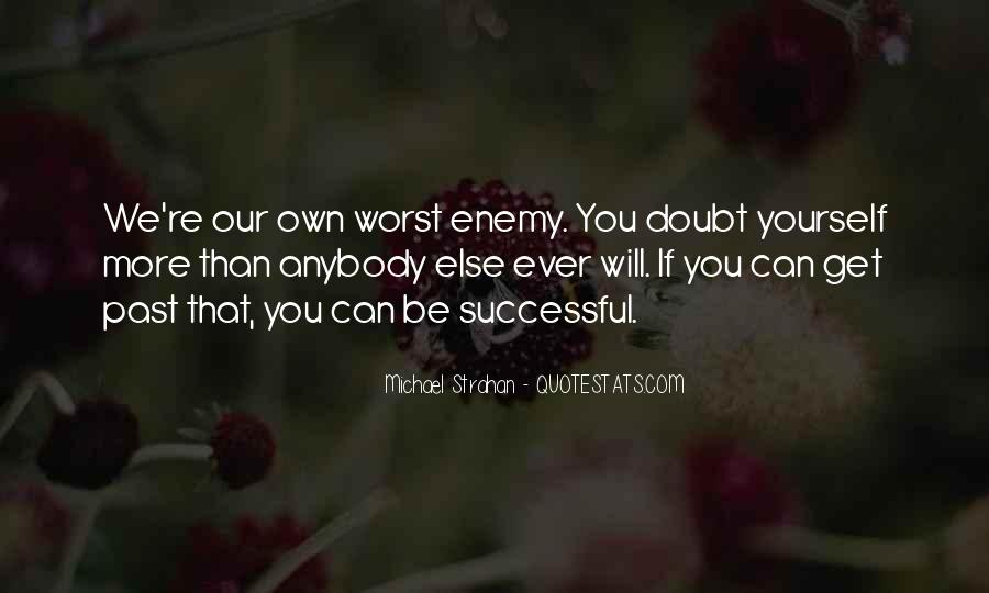 Quotes About My Own Worst Enemy #376995
