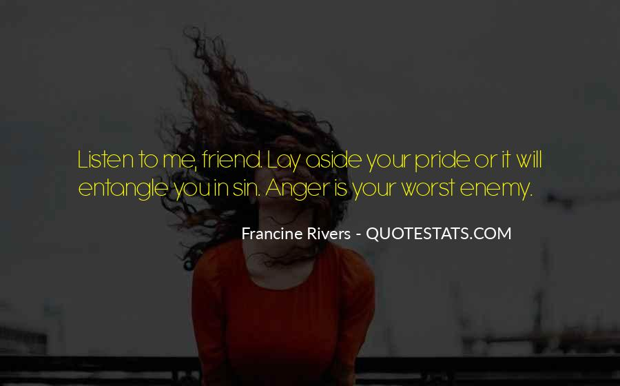 Quotes About My Own Worst Enemy #378230