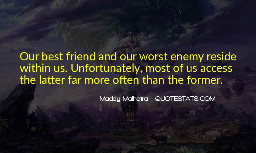 Quotes About My Own Worst Enemy #84070