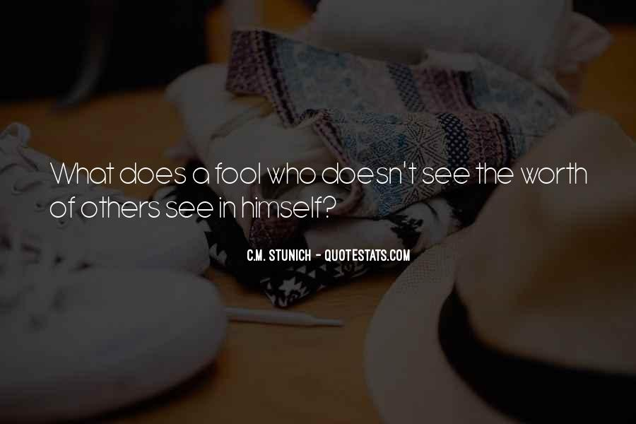Quotes About Someone Who Doesn't See Your Worth #946796
