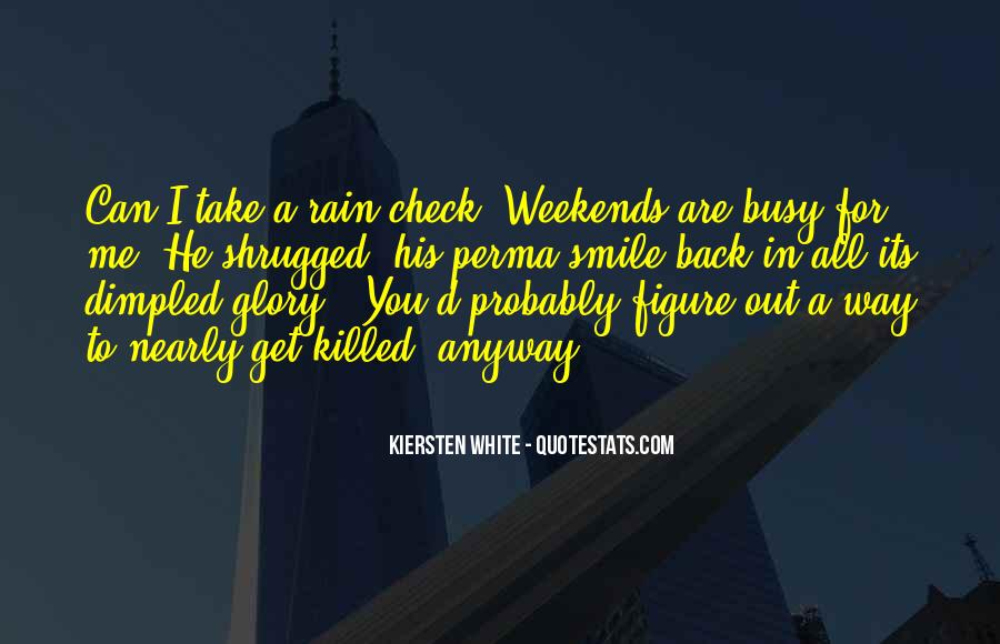 Quotes About Busy Weekends #581947