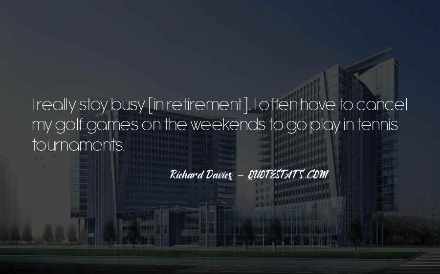 Quotes About Busy Weekends #760560