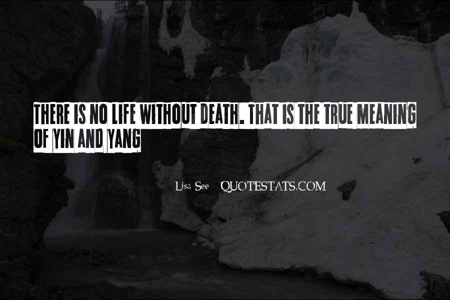 Quotes About Meaning Of Life And Death #1476989