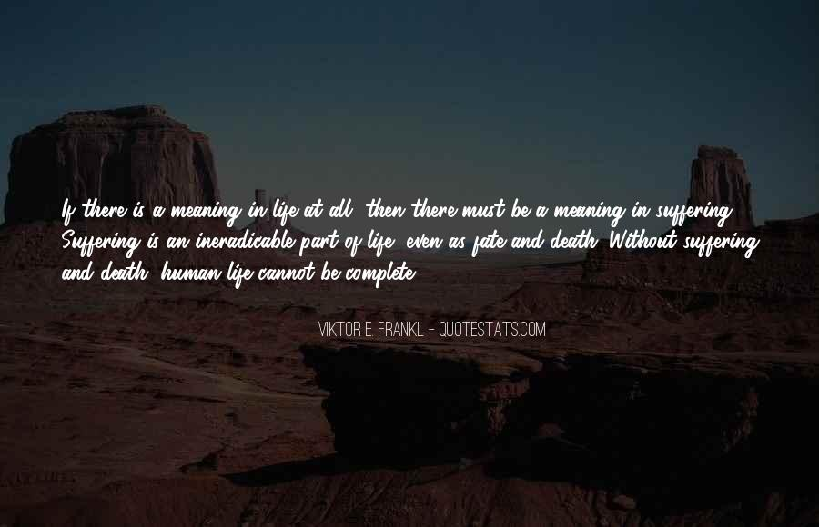 Quotes About Meaning Of Life And Death #749107