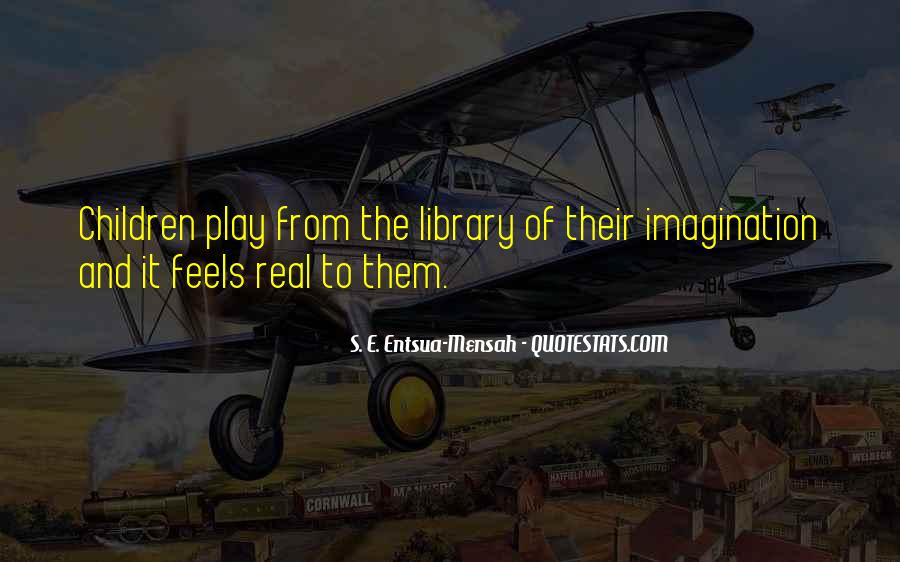 Quotes About Imagination And Play #1359749