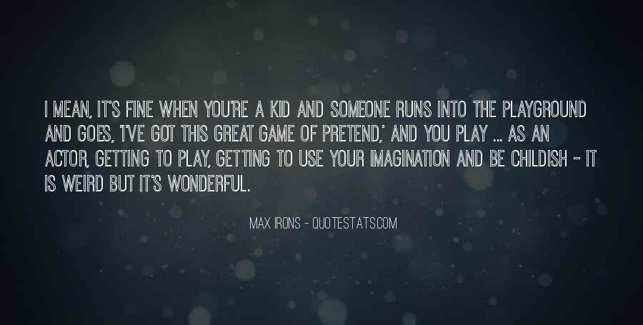 Quotes About Imagination And Play #852298