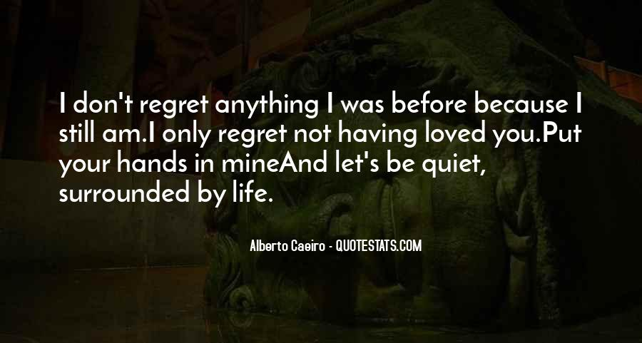 Quotes About I Regret #111326