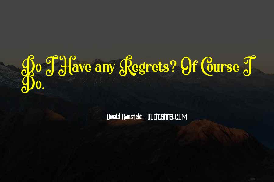 Quotes About I Regret #62237