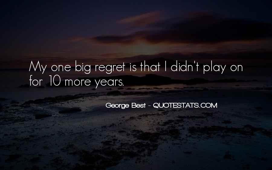 Quotes About I Regret #78188