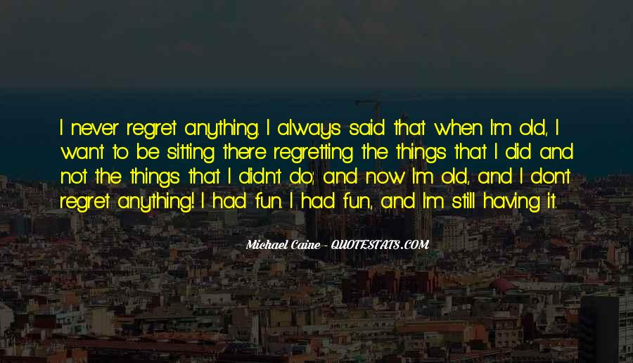 Quotes About I Regret #92973