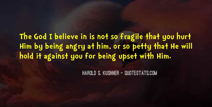 Quotes About Being Upset #1560961