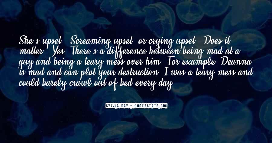Quotes About Being Upset #225586