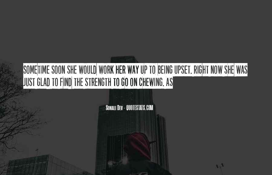 Quotes About Being Upset #319484