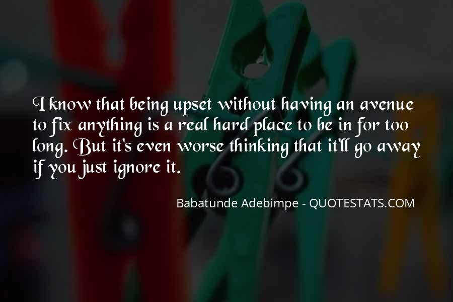 Quotes About Being Upset #868572