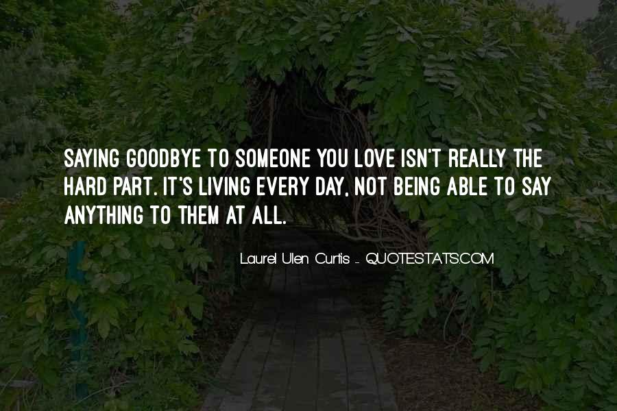 Quotes About It's Hard To Say Goodbye #1038477