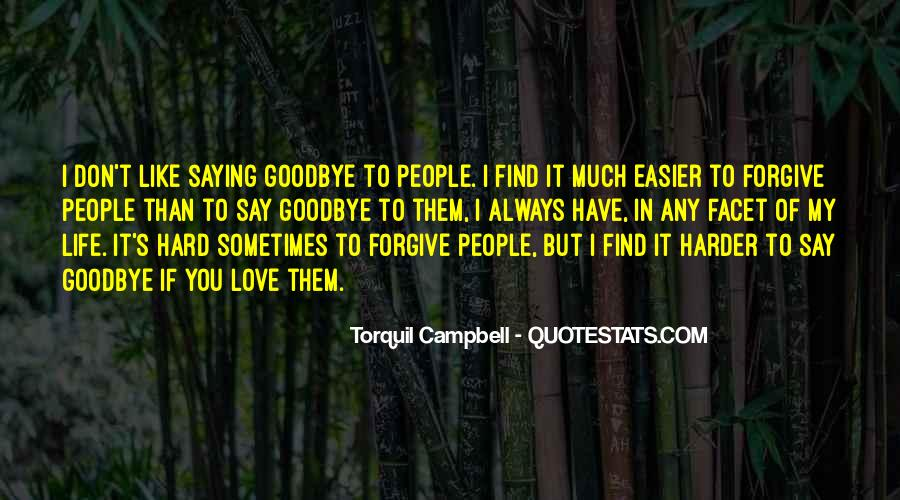 Quotes About It's Hard To Say Goodbye #1361870