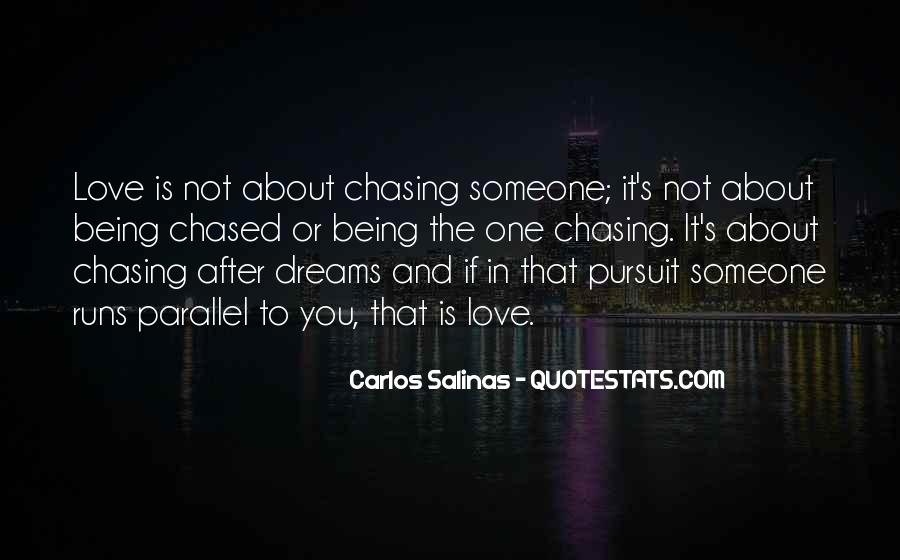 Quotes About Chasing After Your Dreams #60765