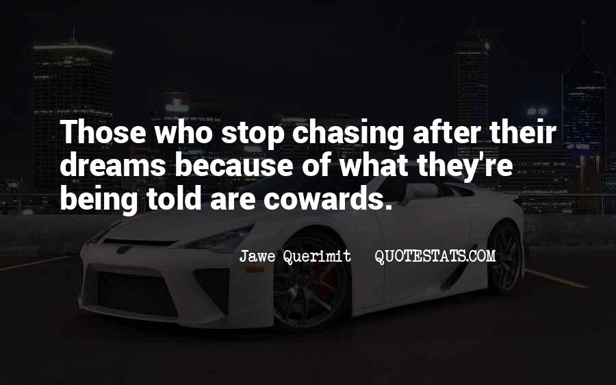 Quotes About Chasing After Your Dreams #91251