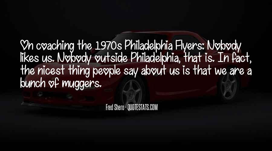 Quotes About The Philadelphia Flyers #1594328