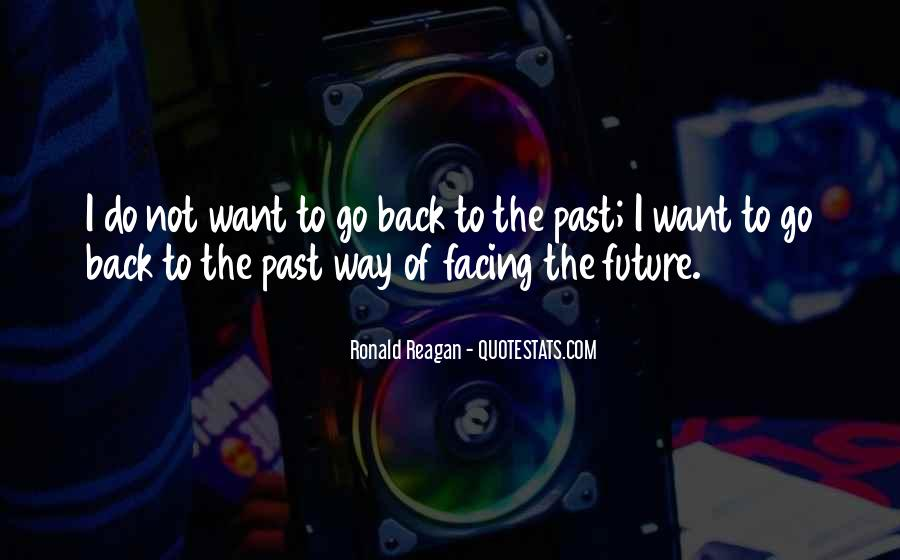 Quotes About Facing The Future #1126200