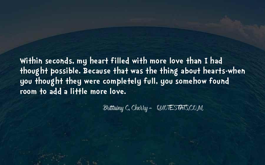 Quotes About Having A Heart Full Of Love #82348