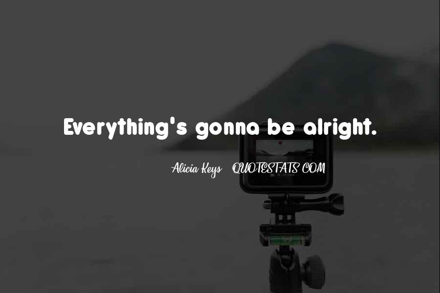 Quotes About Everything Is Gonna Be Ok #289234