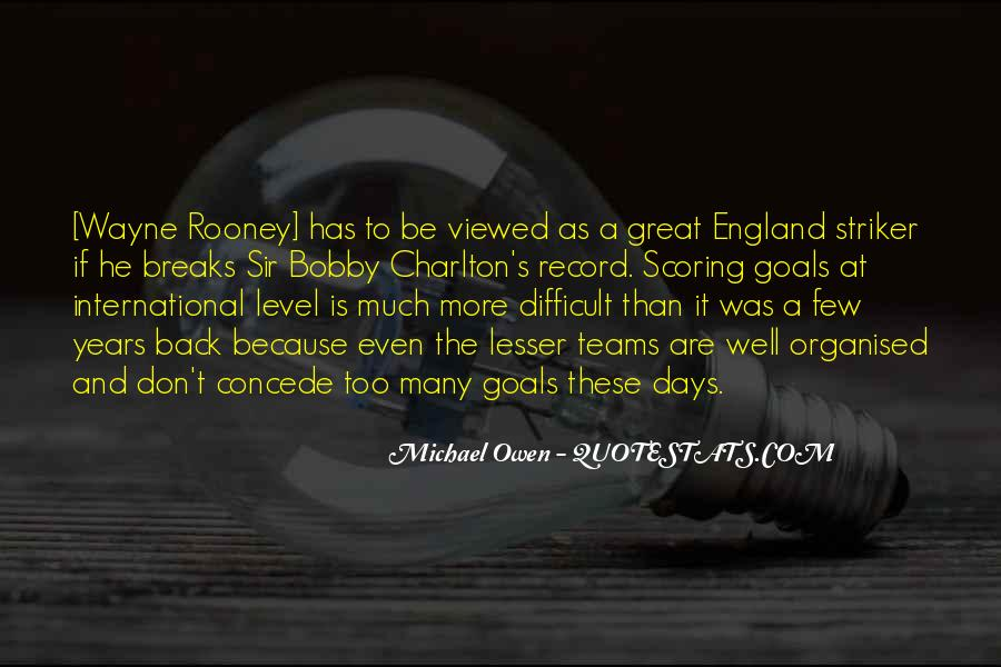Quotes About Sir Bobby Charlton #458543