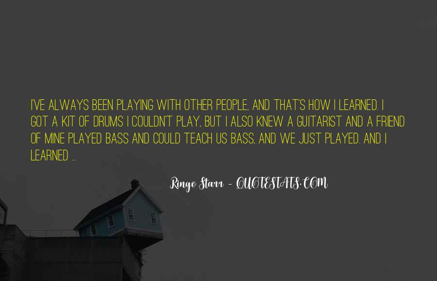 Quotes About Drums And Bass #1134216