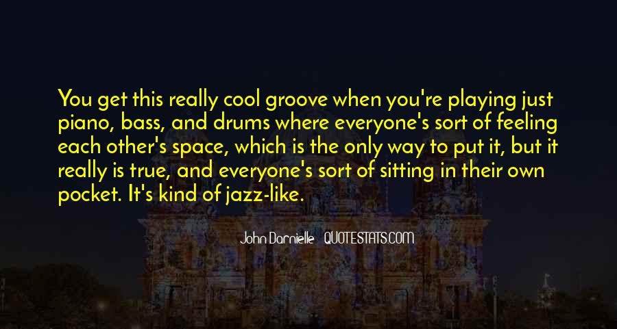 Quotes About Drums And Bass #344080