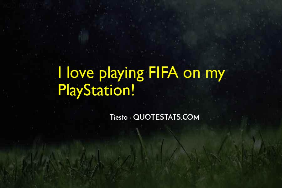 Quotes About Playing Fifa #1314522