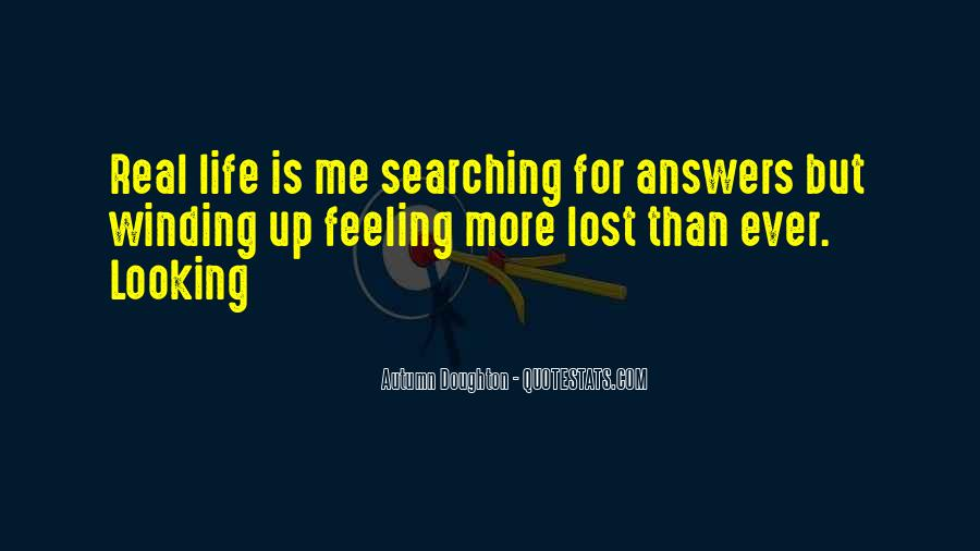 Quotes About Looking For Answers #1095911