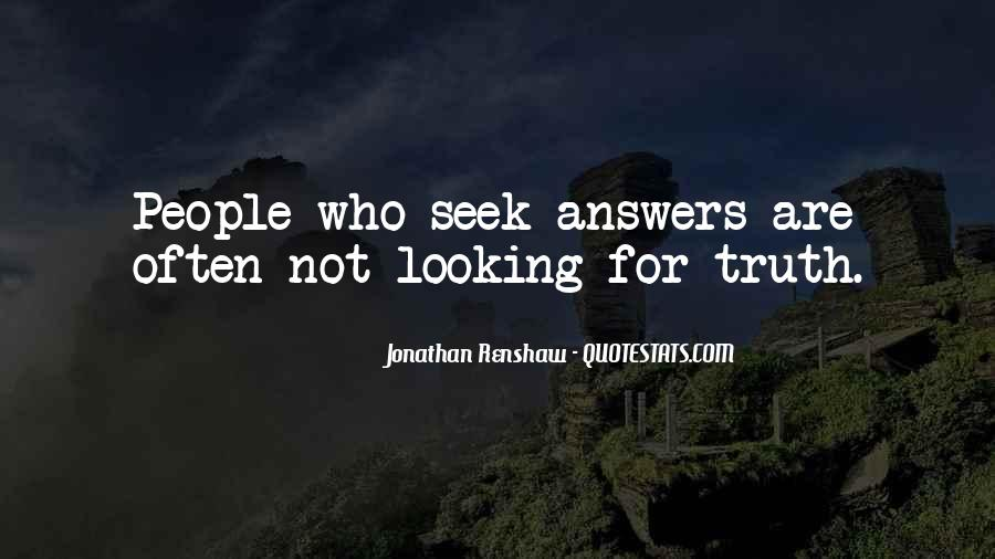 Quotes About Looking For Answers #1195668