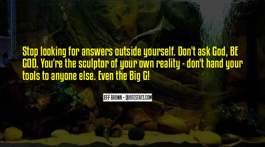 Quotes About Looking For Answers #1615435