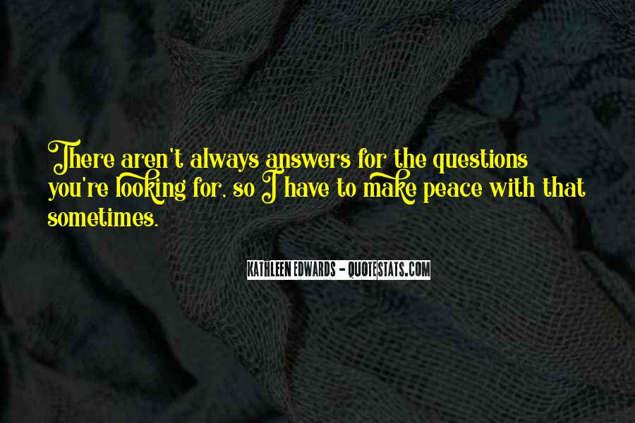 Quotes About Looking For Answers #1751949